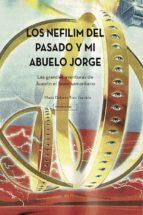 El libro de Los nefilim del pasado y mi abuelo jorge autor MARIA DOLORES TORO GARRIDO DOC!