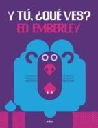 El libro de Y tú, ¿qué ves? autor ED EMBERLEY DOC!
