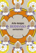 arte terapia. budismo antiestres 9788416641079