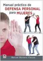 manual práctico de defensa personal para mujeres-manuel montero kiesow-9788416676279