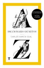 diccionario de mitos carlos garcia gual 9788416714179