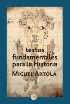 textos fundamentales para la historia-miguel artola-9788416876679