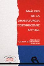 analisis de la dramaturgia costarricense actual jose luis garcia barrientos 9788416923779