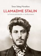 LLAMADME STALIN: LA HISTORIA SECRETA DE UN REVOLUCIONARIO