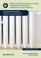(i.b.d.) instalación y puesta en marcha de aparatos de calefacción y climatde fontanería y calefacción-climatización    operaciones de fontanería y calefacción-climatización doméstica-francisco jose mola morales-9788417086879
