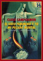 el voto femenino y yo: mi pecado mortal clara campoamor 9788417266479