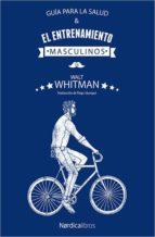 guia para la salud y el entrenamiento masculinos walt whitman 9788417281779
