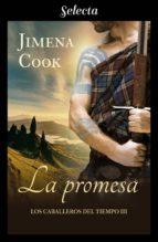 la promesa (los caballeros del tiempo 3) (ebook)-jimena cook-9788417540579