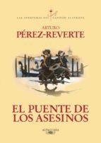 el puente de los asesinos (las aventuras del capitán alatriste 7) (ebook)-arturo perez-reverte-9788420410579