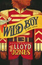 el chico salvaje (wild boy 1) (ebook)-rob lloyd jones-9788420418179