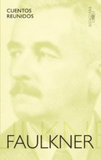 cuentos reunidos-william faulkner-9788420423579