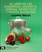 el libro de las conservas, chutneys, hierbas aromaticas y frutos silvestres lourdes march 9788420662879