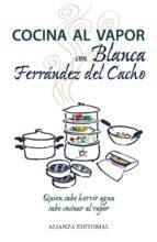 cocina al vapor con blanca ferrández del cacho blanca ferrandez del cacho 9788420675879