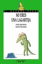 no eres una lagartija-concha lopez narvaez-9788420774879