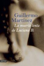 la muerte lenta de luciana b.-guillermo martinez-9788423339679