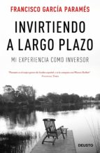 invirtiendo a largo plazo-francisco garcia parames-9788423425679