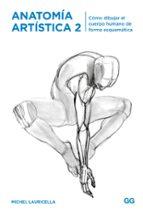 anatomia artistica 2: como dibujar el cuerpo humano de forma esquematica michel lauricella 9788425231179