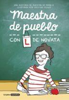 maestra de pueblo, con l de novata-cristina picazo-9788425355479