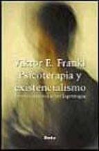 psicoterapia y existencialismo: escritos selectos sobre logoterap ia-viktor e. frankl-9788425421679