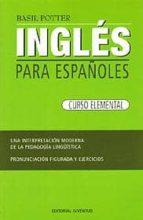 ingles para españoles: curso elemental (46ª ed.) basil potter 9788426109279