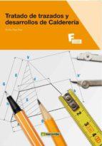 tratado de trazados y desarrollos de caldereria emilio diaz diaz 9788426715579