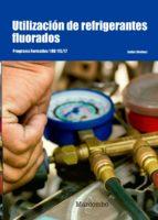 utilizacion de refrigerantes fluorados: programa formativo 1 rd 115/17 9788426726179