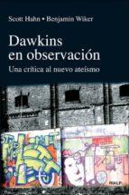dawkins en observacion: una critica al nuevo ateismo-scott hahn-9788432138379