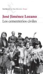 los cementerios civiles y la heterodoxia española jose jimenez lozano 9788432209079