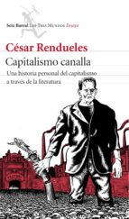 capitalismo canalla-cesar rendueles-9788432225079
