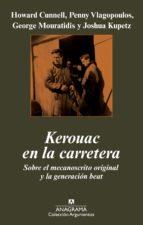 kerouac en la carretera: sobre el mecanoscrito original y la gene racion beat 9788433963079
