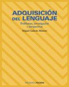 adquisicion del lenguaje: problemas, investigacion y perspectivas-miguel angel galeote moreno-9788436817379