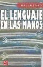 el lenguaje en las manos: por que las señas precedieron al habla william stokoe 9788437505879