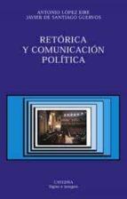 retorica y comunicacion politica-javier de santiago guervos-9788437617879