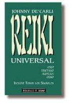 reiki universal: usui, tibetano, kahuna y osho-johnny de carli-9788441405479