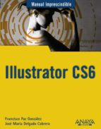 illustrator cs6 (manual imprescindible) jose maria delgado francisco paz gonzalez 9788441532779