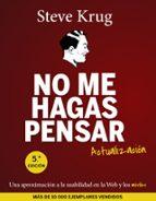 El libro de No me hagas pensar. actualización autor STEVE KRUG PDF!