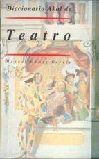 diccionario akal de teatro-manuel gomez garcia-9788446008279