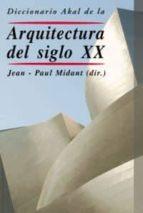 diccionario akal de la arquitectura del siglo xx-9788446017479