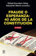 fraude o esperanza: 40 años de la constitucion-sebastian martin-rafael escudero-9788446047179