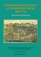 misiones en chile austral: los jesuitas en chiloe (1608 1768) rodrigo (coords.) moreno jeria 9788447209279