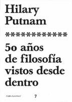 50 años de filosofia vistos desde dentro-hilary putnam-9788449311079