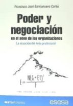 poder y negociación en el seno de las organizaciones : la ecuación del éxito profesional-francisco jos� barrionuevo canto-9788461728879