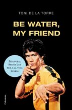 be water my friend-toni de la torre-9788466409179