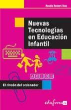 nuevas tecnologias en educacion infantil: el rincon del ordenador 9788466545679
