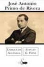 jose antonio primo de rivera (1903-1936)-stanley g. payne-enrique de aguinaga-9788466611879