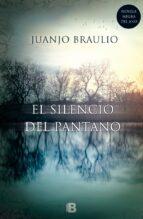 el silencio del pantano juan jose braulio sanchez 9788466657679