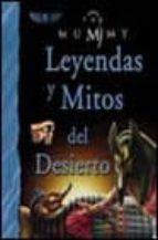 leyendas y mitos del desierto-john malam-9788466713979