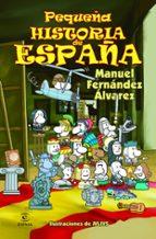 pequeña historia de españa manuel fernandez alvarez 9788467018479