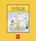 el pirata pepe y los animales-ana maria romero yebra-9788467514179