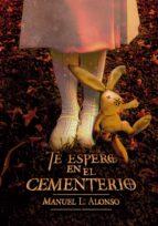 te espero en el cementerio-manuel luis alonso gomez-9788467590579